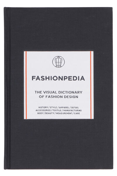 Fashionpedia: The Visual Dictionary of Fashion Design book